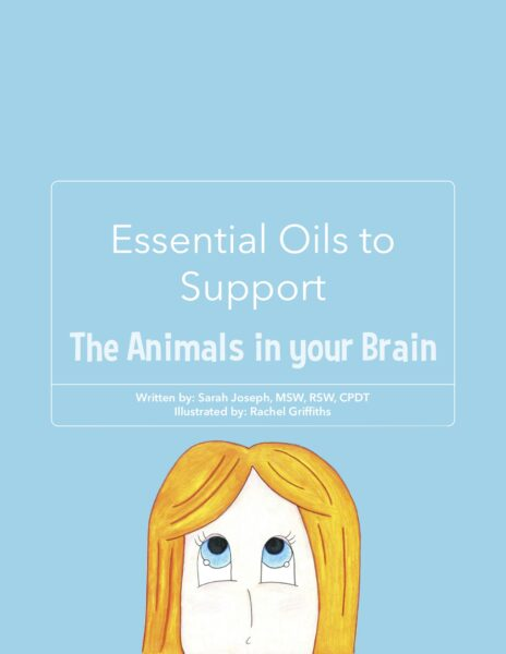 Essential Oils to Support The Animals in your Brain Booklet